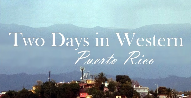 Driving Through Western Puerto Rico